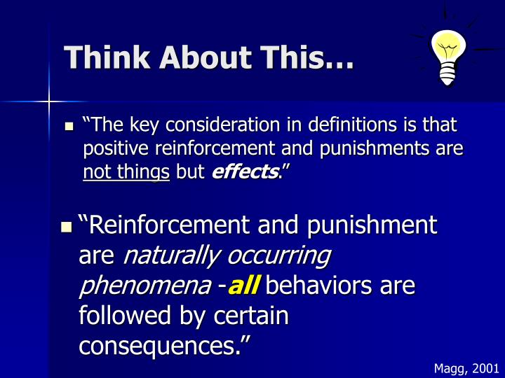 """""""The key consideration in definitions is that positive reinforcement and punishments are"""