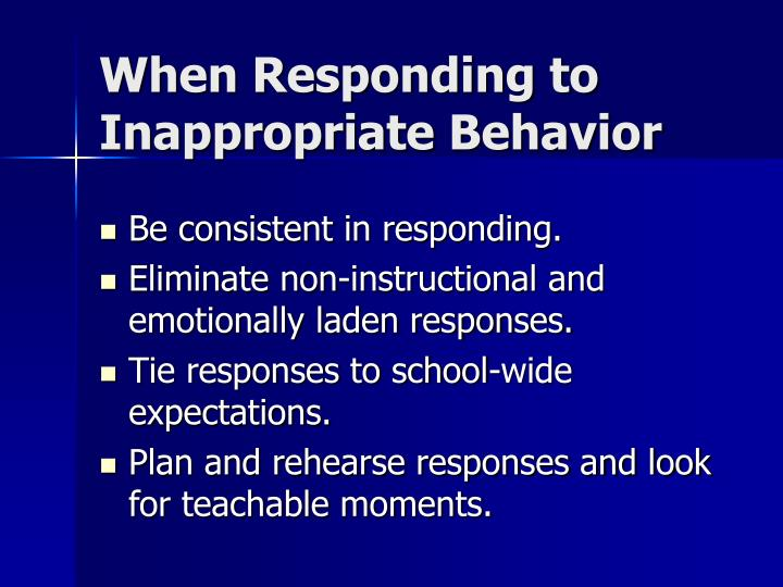 When Responding to Inappropriate Behavior