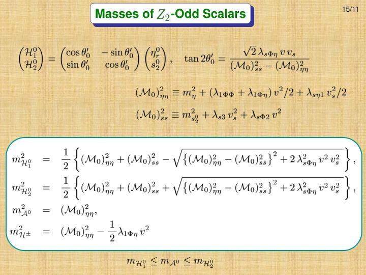 Masses of     -Odd Scalars