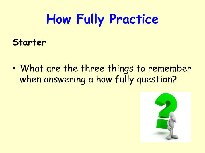 How Fully Practice