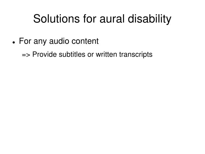 Solutions for aural disability