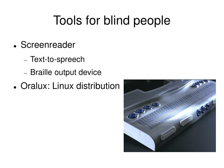 Tools for blind people