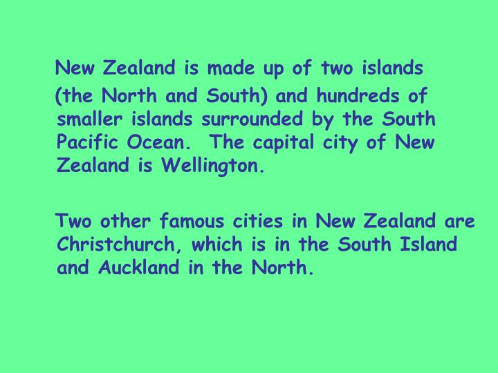 New Zealand is made up of two islands
