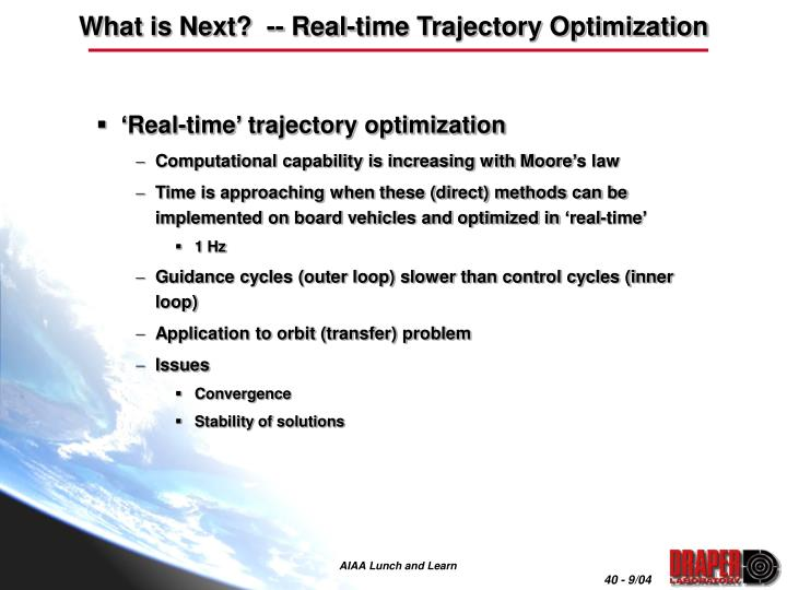 What is Next?  -- Real-time Trajectory Optimization