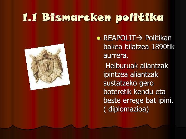 1.1 Bismarcken politika