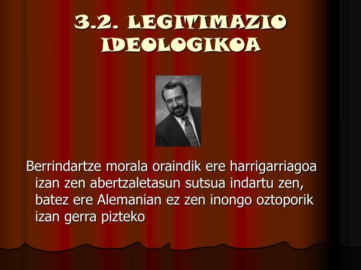 3.2. LEGITIMAZIO IDEOLOGIKOA