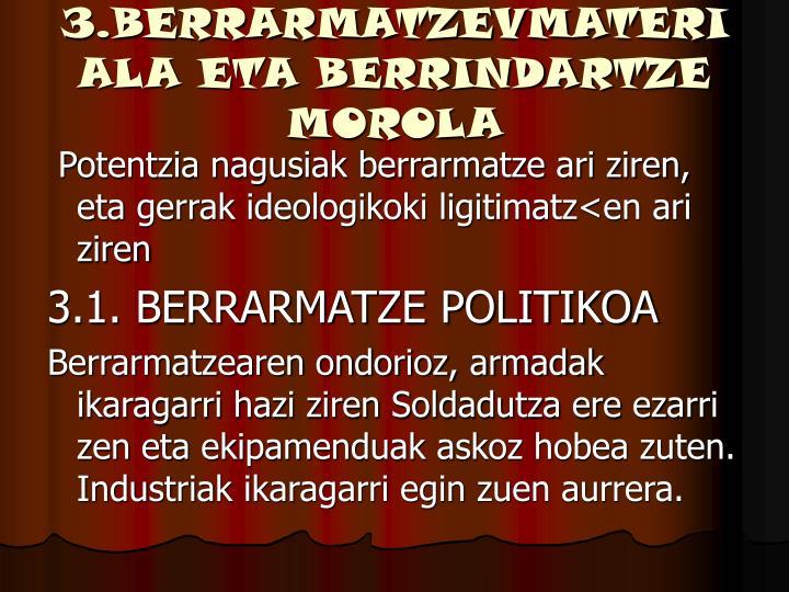 3.BERRARMATZEVMATERIALA ETA BERRINDARTZE MOROLA