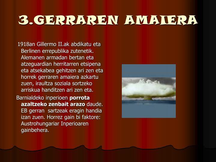 3.GERRAREN AMAIERA