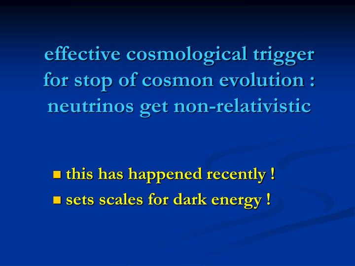 effective cosmological trigger