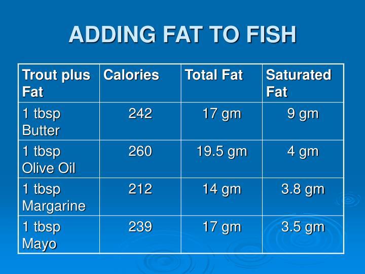 ADDING FAT TO FISH