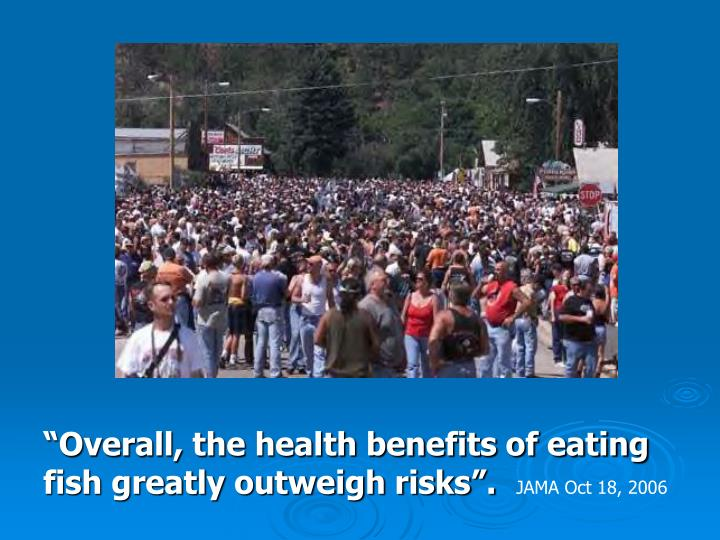 """""""Overall, the health benefits of eating fish greatly outweigh risks""""."""