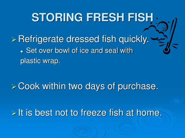 STORING FRESH FISH