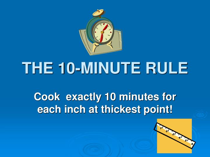 THE 10-MINUTE RULE