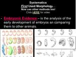 systematics first used morpholog y now use other methods too click here for video