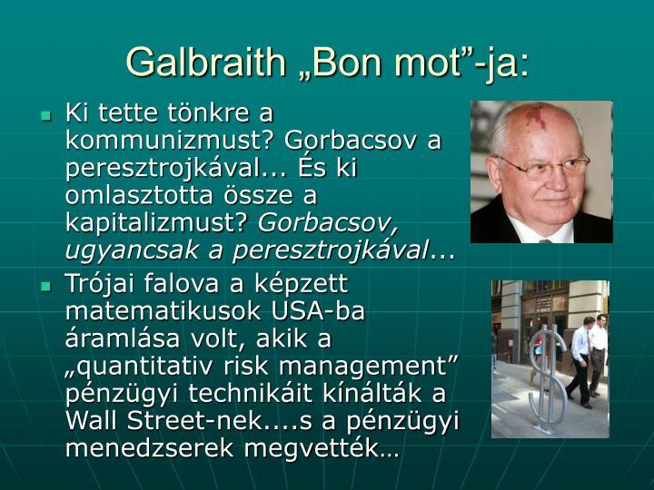 """Galbraith """"Bon mot""""-ja:"""