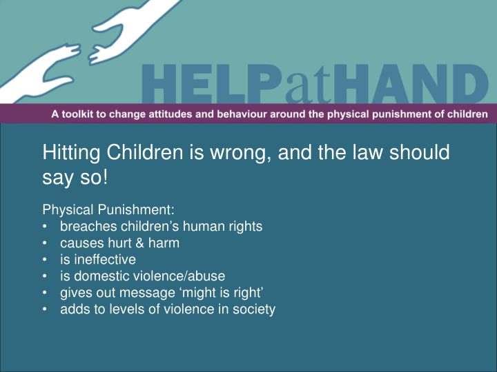 Hitting Children is wrong, and the law should say so!