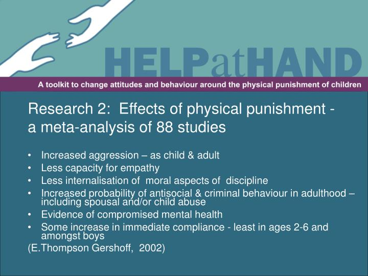 Research 2:  Effects of physical punishment - a meta-analysis of 88 studies