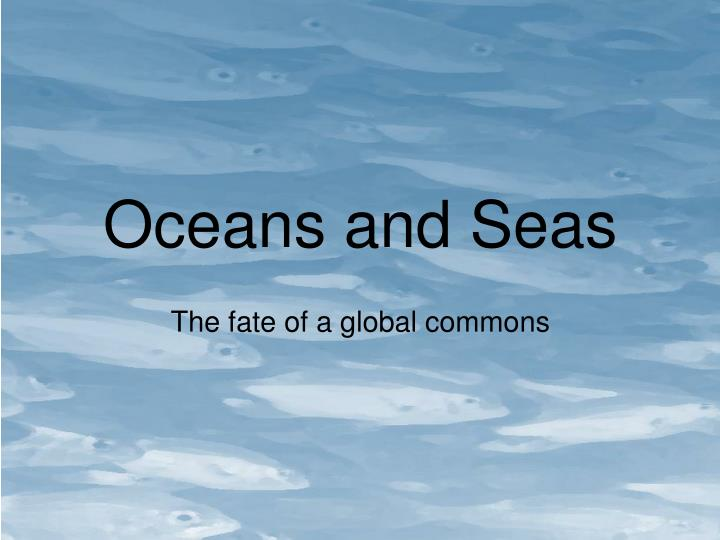 Oceans and Seas