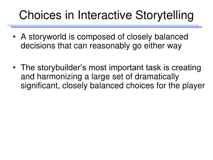 Choices in Interactive Storytelling