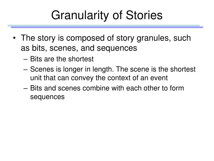 Granularity of Stories