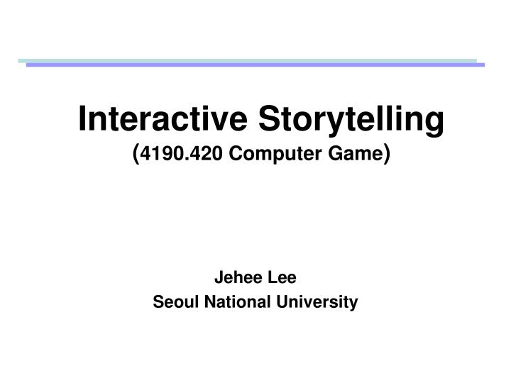Interactive storytelling 4190 420 computer game