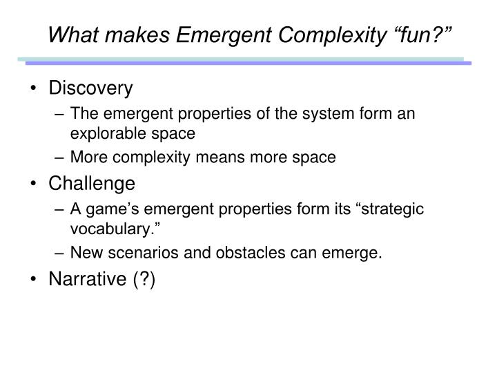 "What makes Emergent Complexity ""fun?"""