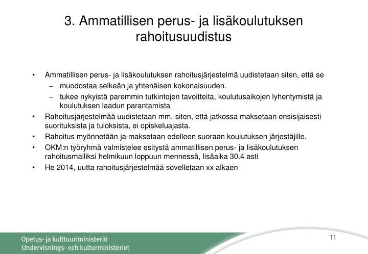 3. Ammatillisen perus- ja lisäkoulutuksen rahoitusuudistus