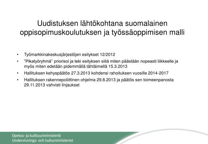Uudistuksen lähtökohtana suomalainen oppisopimuskoulutuksen ja työssäoppimisen malli