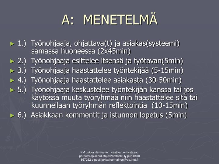 A:  MENETELMÄ