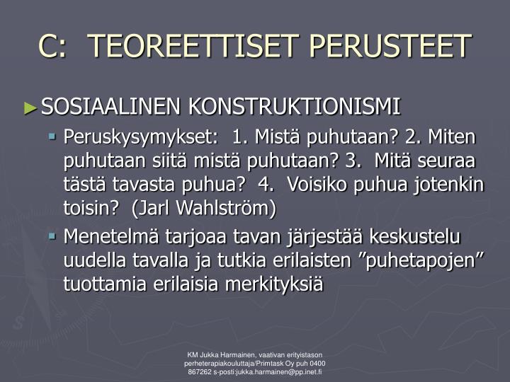 C:  TEOREETTISET PERUSTEET