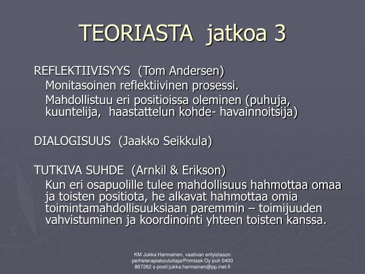 TEORIASTA  jatkoa 3