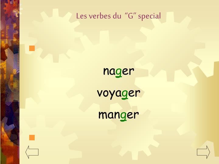 """Les verbes du  """"G"""" special"""
