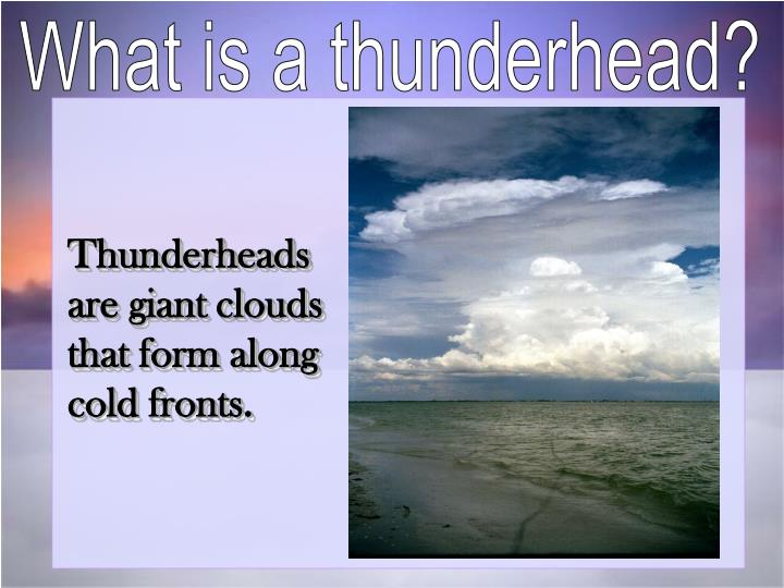 What is a thunderhead?