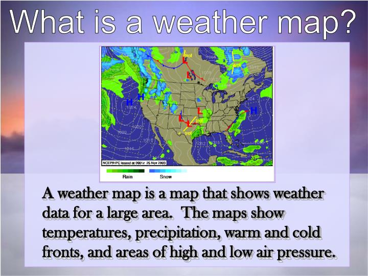 What is a weather map?