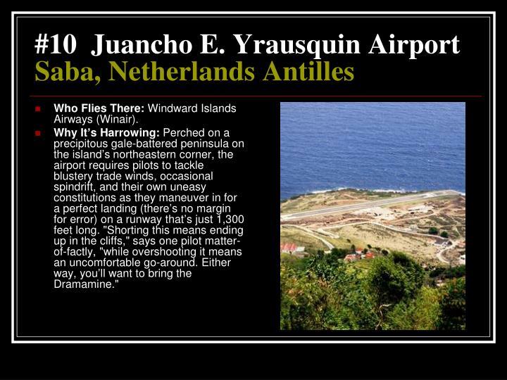 #10  Juancho E. Yrausquin Airport