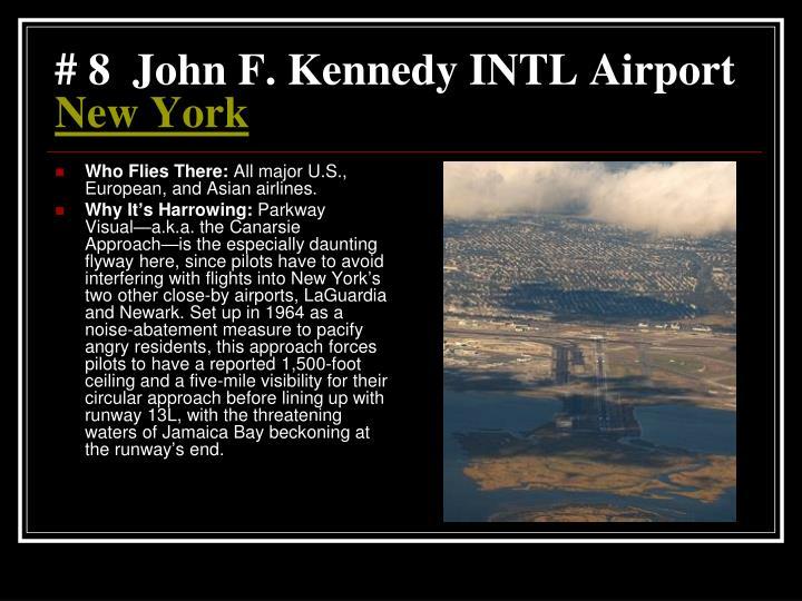 # 8  John F. Kennedy INTL Airport