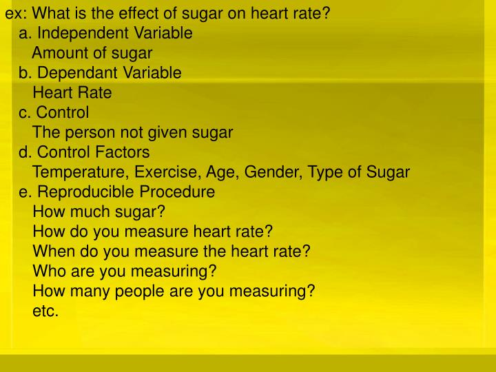 ex: What is the effect of sugar on heart rate?