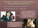why don t recipients of weight biased remarks assert themselves