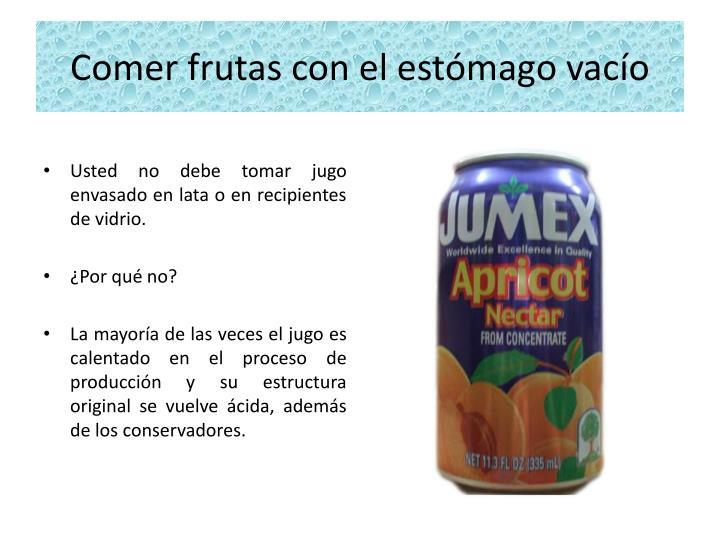 Comer frutas con el estómago vacío