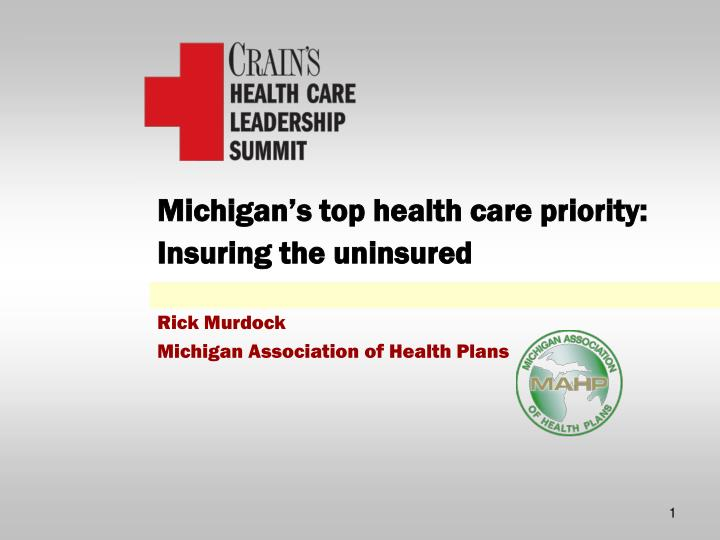 Michigan s top health care priority insuring the uninsured