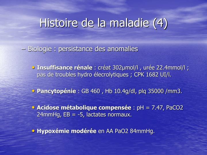 Histoire de la maladie (4)