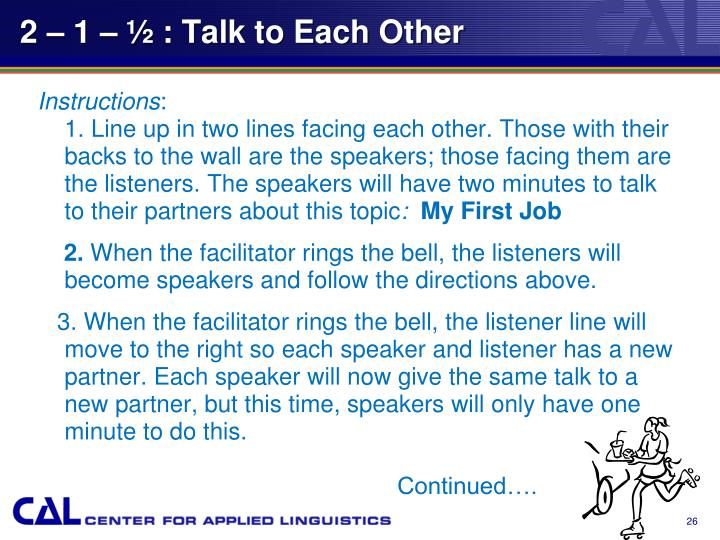 2 – 1 – ½ : Talk to Each Other