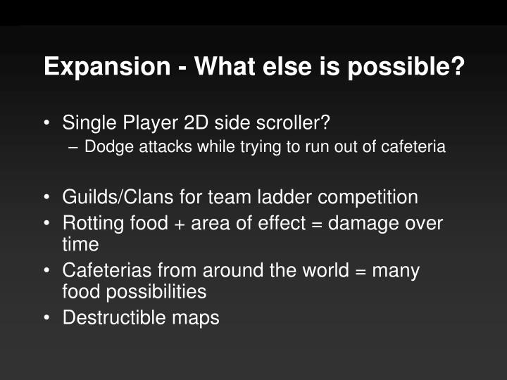 Expansion - What else is possible?