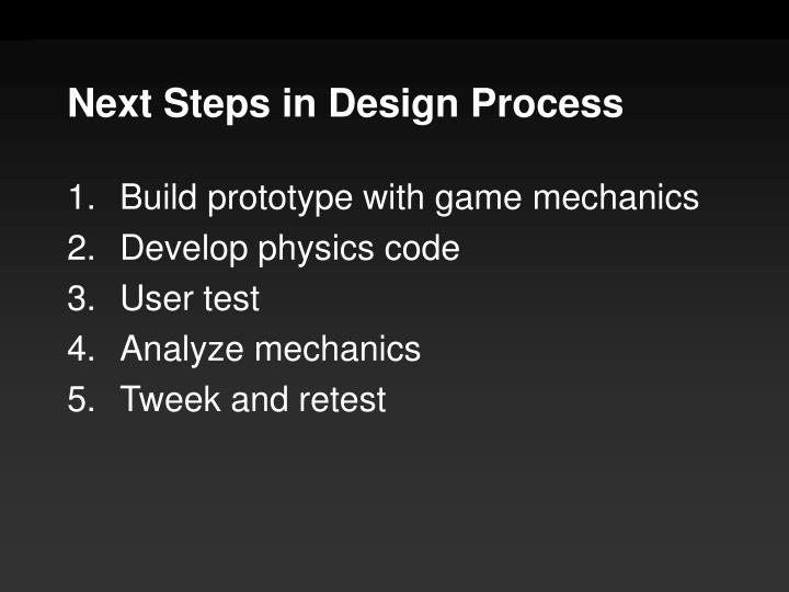 Next Steps in Design Process