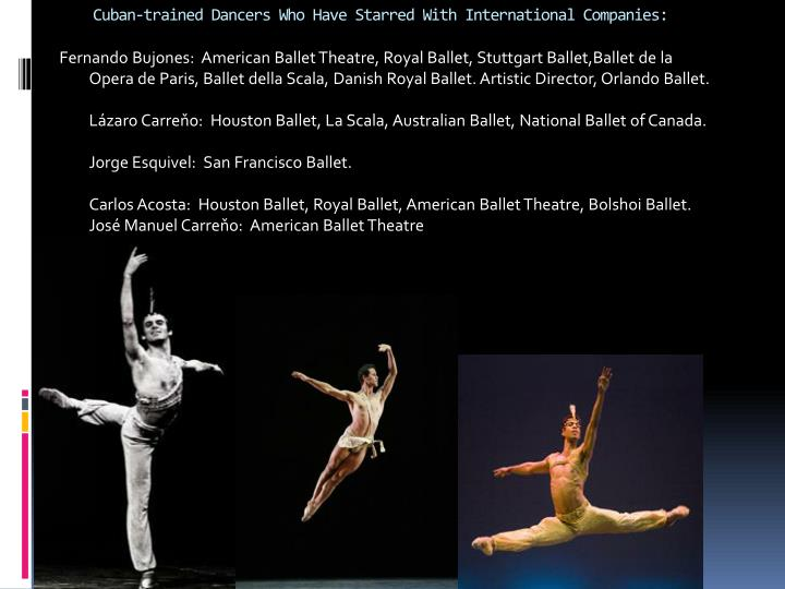 Cuban-trained Dancers Who Have Starred With International Companies: