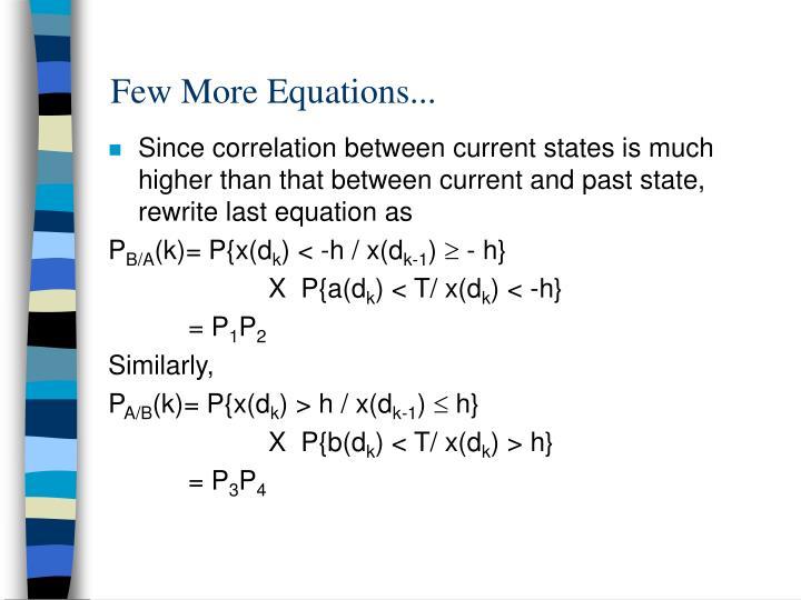 Few More Equations...