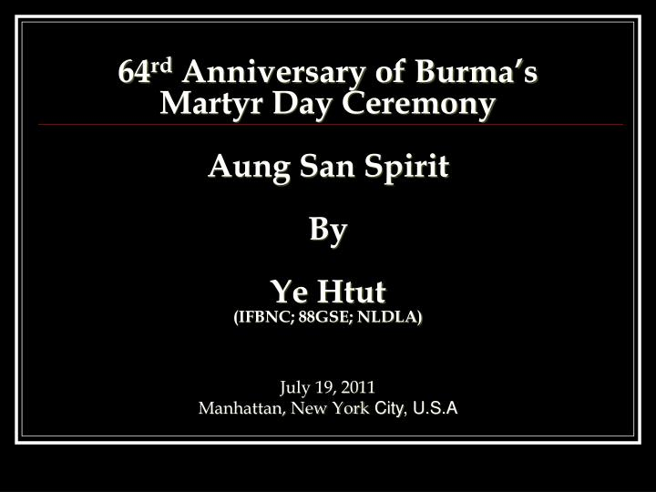 64 rd anniversary of burma s martyr day ceremony aung san spirit by ye htut ifbnc 88gse nldla