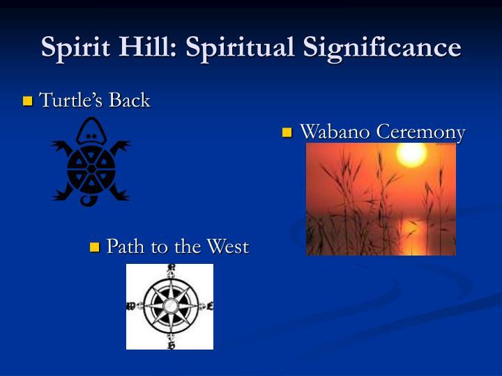 Spirit Hill: Spiritual Significance