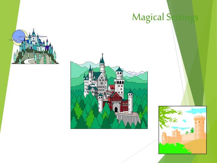 Magical Settings