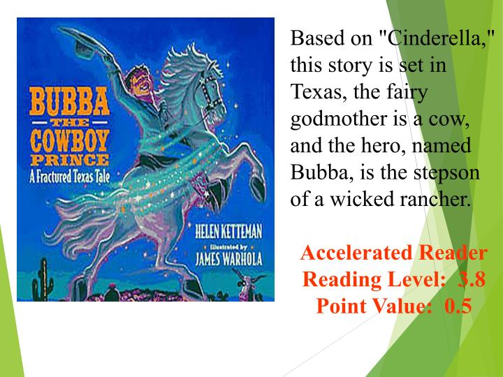 """Based on """"Cinderella,"""" this story is set in Texas, the fairy godmother is a cow, and the hero, named Bubba, is the stepson of a wicked rancher."""